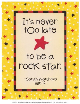 Kid Quote: It's Never Too Late to Be a Rock Star.