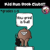 Book Clubs for Kids by Kids! Grades 1-5!