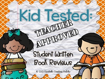 Kid Tested: Teacher Approved Student Written Book Reviews