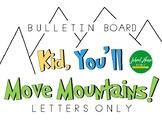 Kid You'll Move Mountains! -Dr. Seuss Bulletin Board - Bac