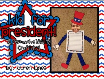Kid for President! {A Persuasive Writing Craftivity}