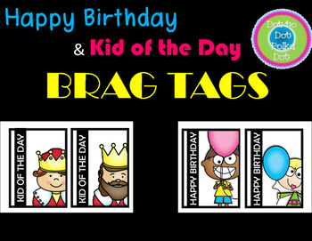 FREE Kid of the Day & Happy Birthday BRAG TAGS(Color&BW) L