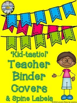 'Kid-tastic' Teacher Binder Covers & Spine Labels  Back To School