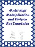 NEW Multi-digit Multiplication & Division Box Templates (4.4C, 4.4F, 5.3B, 5.3C)