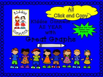 Graphs--Kiddos Connect ALL YEAR with Great Graphs!