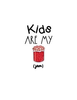Kids Are My Jam Little Bird Kindergarten Printshop
