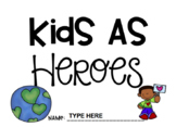 Digital Research Activity: Kids As Heroes (Paper Version Also Included)