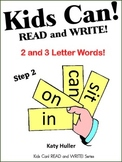 Kids Can! READ and WRITE! 2 and 3 Letter Words