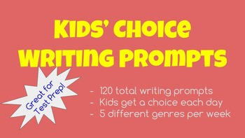 Kids' Choice Writing Prompts- Great for standardized Test Prep! (120 Prompts)