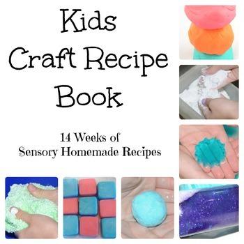 Kids Craft Recipe Book-14 Weeks of Sensory Homemade Recipes