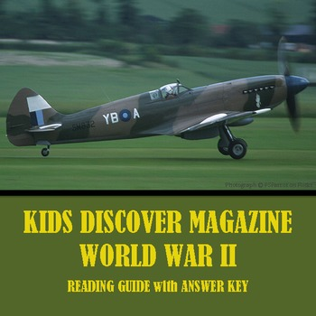 Kids Discover Magazine: World War II, WWII. Reading Guide with Answer Key