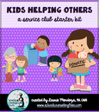 Kids Helping Others: A Service Club Starter Kit