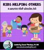 Kids Helping Others: A Service Club Starter Kit