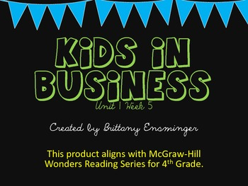 Kids In Business - 4th Grade McGraw Hill Wonders Reading Series