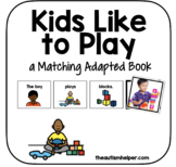 Kids Like to Play! An Adapted Book for Children with Autism