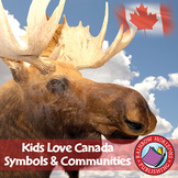 Kids Love Canada: Symbols & Communities Gr. K-2