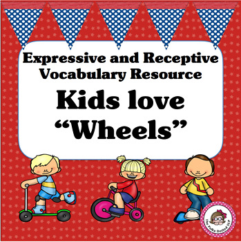 Speech Therapy Vocabulary Activity Packet - Kids and their Wheels!