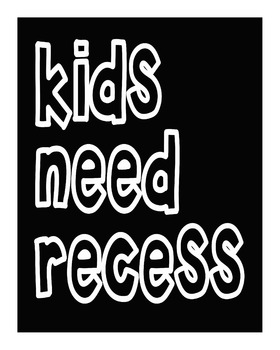 FREE Kids Need Recess Poster (black & white), 8x10 inches jpeg