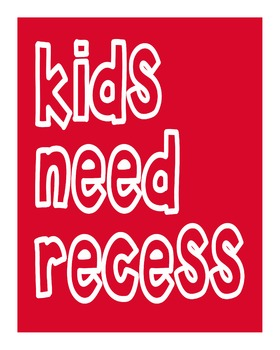 Kids Need Recess Poster, red & white, 8x10 inches in full