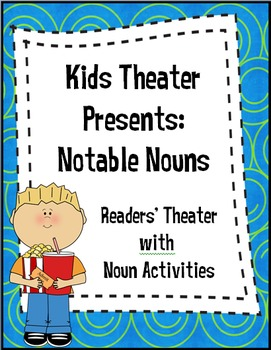 Kids Reader Theater Presents:  Nouns