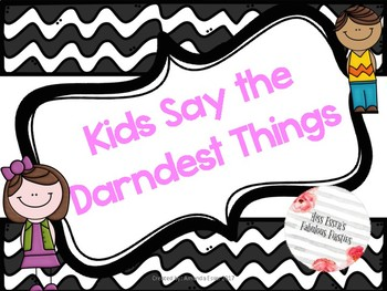Kids Say the Darndest Things- Funny Sayings