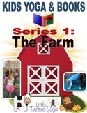 Kids Yoga for Your Favorite Books! Series 1: THE FARM! Plu