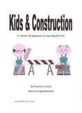 Kids and Construction - A Centered Approach to Learning and Fun