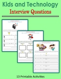 Kids and Technology - Interview Questions