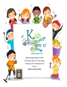 Kidz Jump Jam n' Jive Preschool Curriculum Year 1, Getting Your Rhythm On