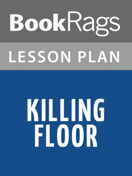 Killing Floor Lesson Plans