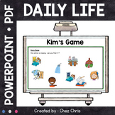 Kim's Game - Daily Life : routine, hobbies, clothes, weath
