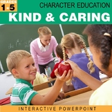 Kind & Caring | Character Education Interactive Powerpoint