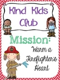 Kind Kids Club: Mission Warm a Firefighter's Heart