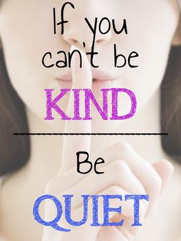 Kind or Quiet