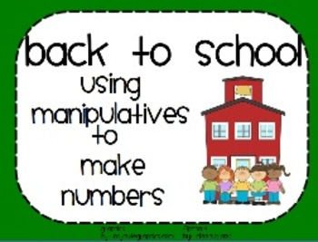 Kinder Back To School Making Numbers with Math Manipulatives- Part 1