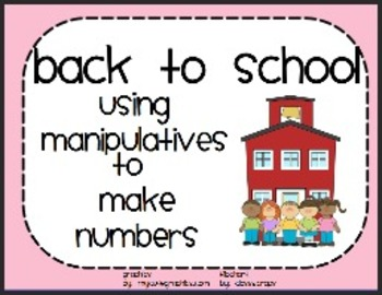 Kinder Back To School Making Numbers with Math Manipulatives- Part 2