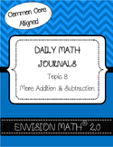 Kinder Common Core Daily EnVision Math® Journals, Topic 8 More Add. & Sub.