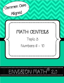 Kinder Common Core Envision Math® Centers - Topic 3 Numbers 6-10
