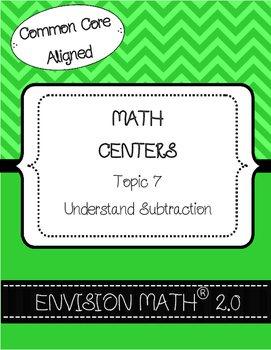 Kinder Common Core Envision Math® Centers - Topic 7 Understand Subtraction