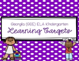 Kinder ELA Learning Targets (for Georgia Standards of Excellence)