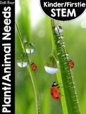 Kinder/FirstieSTEM Kindergarten STEM Unit Four: Plant and Animal Needs