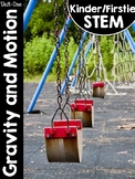 Kinder/FirstieSTEM Kindergarten STEM Curriculum Unit One: Gravity and Motion