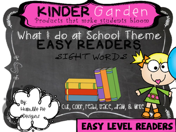 Kinder Garden: Level: Easy - What I do at School Easy Readers