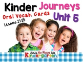 JOURNEYS : Kinder Oral Language Unit 5: Lessons 21-25