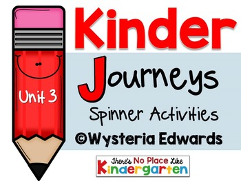 Kinder JOURNEYS Unit 3: Spinner Activities