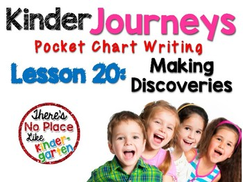 Journeys: Kinder Lesson 20: Pocket Chart Writing Activities