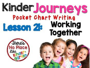 Kinder Journeys Lesson 21:Pocket Chart Writing Activities