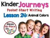 Journeys: Kinder Lesson 24: Pocket Chart Writing Activity