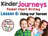 Kinder Journeys Lesson 6: Pocket Chart Writing Activity