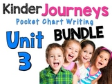 Journeys: Kindergarten UNIT 3 BUNDLE Pocket Chart Writing